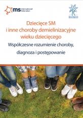 Dziecięce SM i inne choroby demielinizacyjne wieku dziecięcego. Współczesne rozumienie choroby...